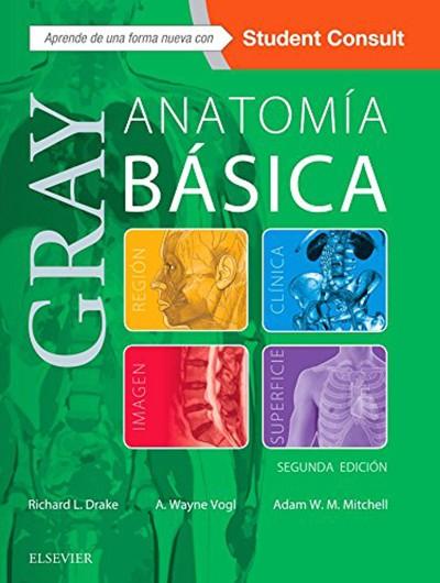 Gray. Anatomía Básica con...